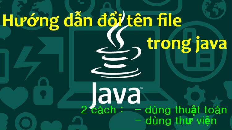Hướng dẫn thay đổi tên file trong java