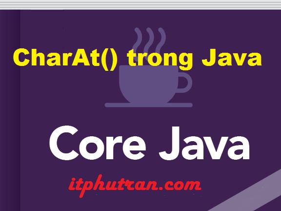 CharAt() trong Java
