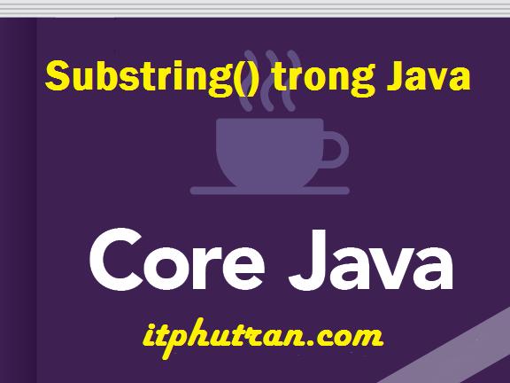 Substring() trong Java