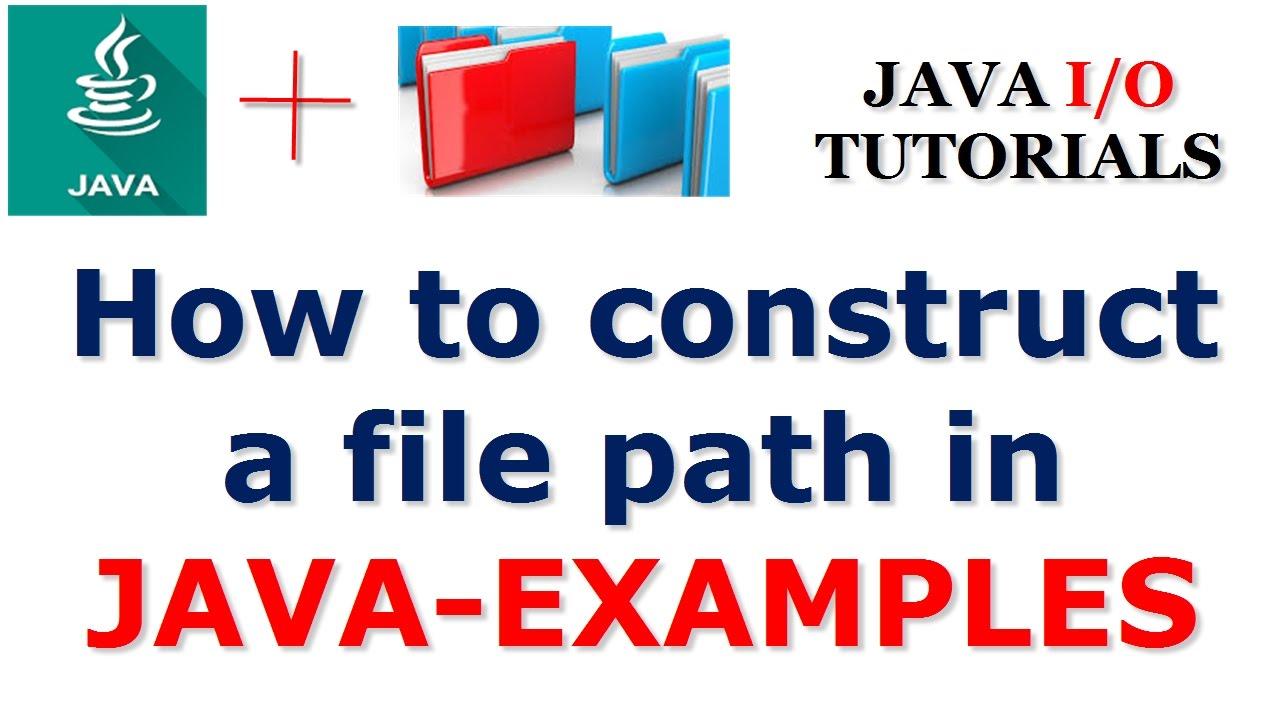 Hướng dẫn tạo đường dẫn một file trong Java