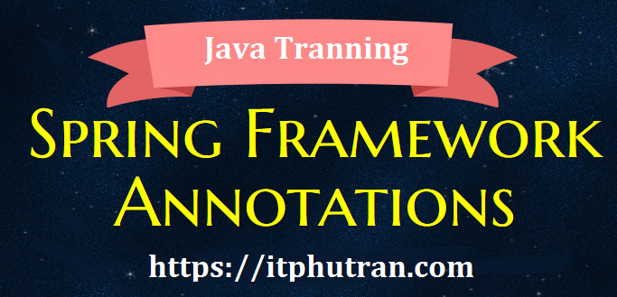 Một số Annotation trong Java Spring thường sử dụng