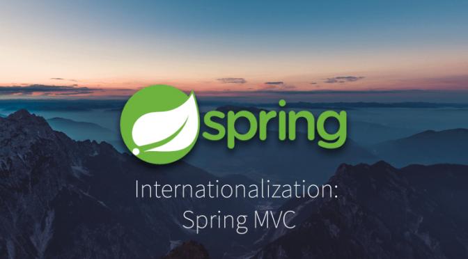 i18n trong Spring MVC là gì? Hướng dẫn tạo ứng dụng web đa ngôn ngữ