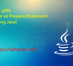 Phân biệt giữa Statement và PreparedStatement [JDBC trong Java]